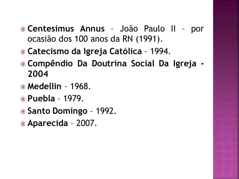 Centesimus Annus – João Paulo II – por ocasião dos 100 anos da RN (1991).
