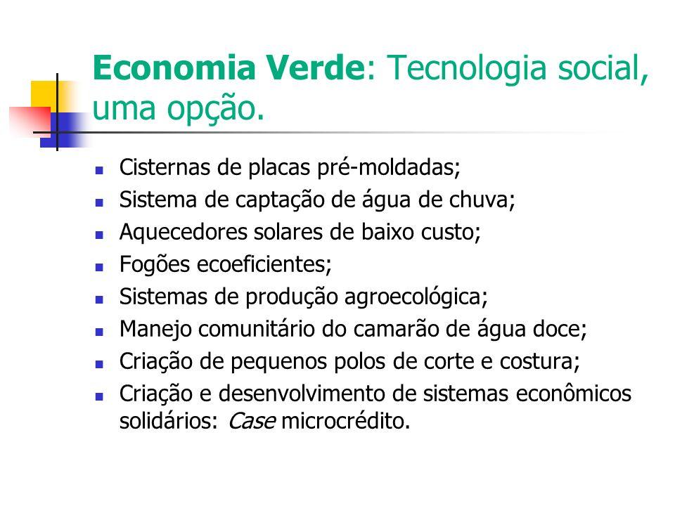 Economia Verde: Tecnologia social, uma opção.