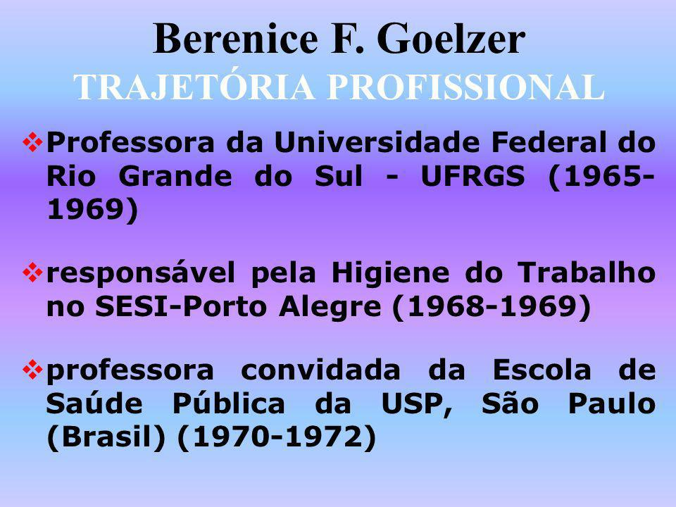 Berenice F. Goelzer TRAJETÓRIA PROFISSIONAL