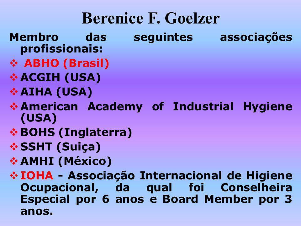 Berenice F. Goelzer Membro das seguintes associações profissionais: