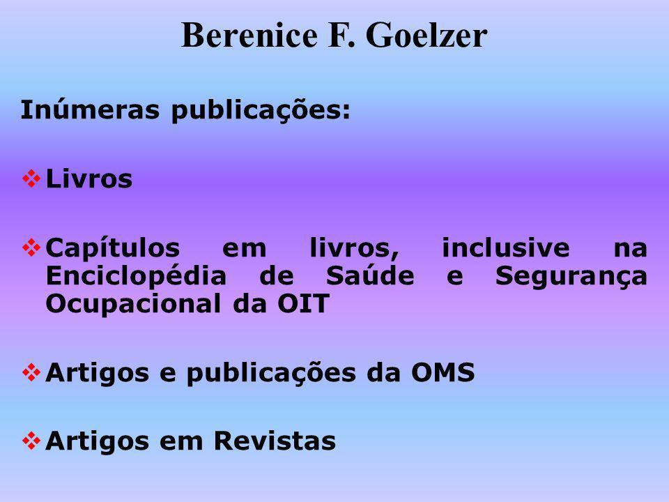 Berenice F. Goelzer Inúmeras publicações: Livros