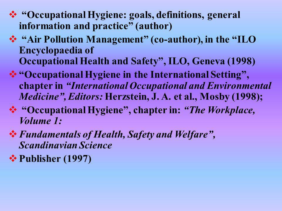 Occupational Hygiene: goals, definitions, general information and practice (author)