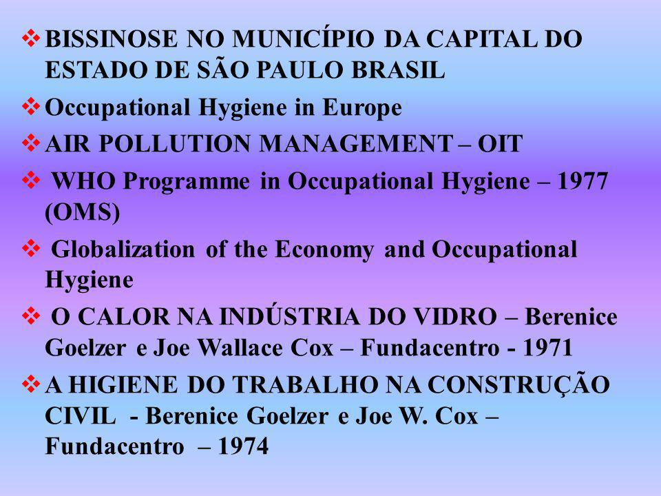 BISSINOSE NO MUNICÍPIO DA CAPITAL DO ESTADO DE SÃO PAULO BRASIL