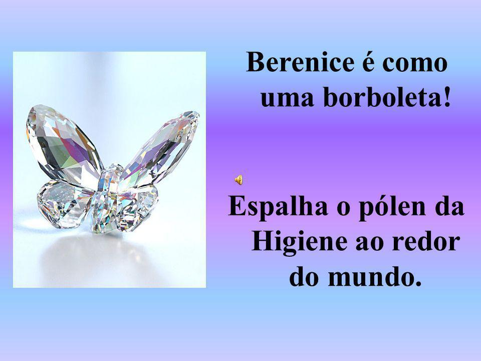 Berenice é como uma borboleta