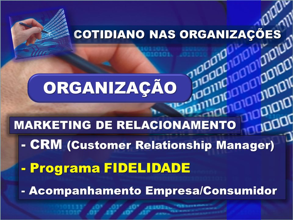COTIDIANO NAS ORGANIZAÇÕES MARKETING DE RELACIONAMENTO
