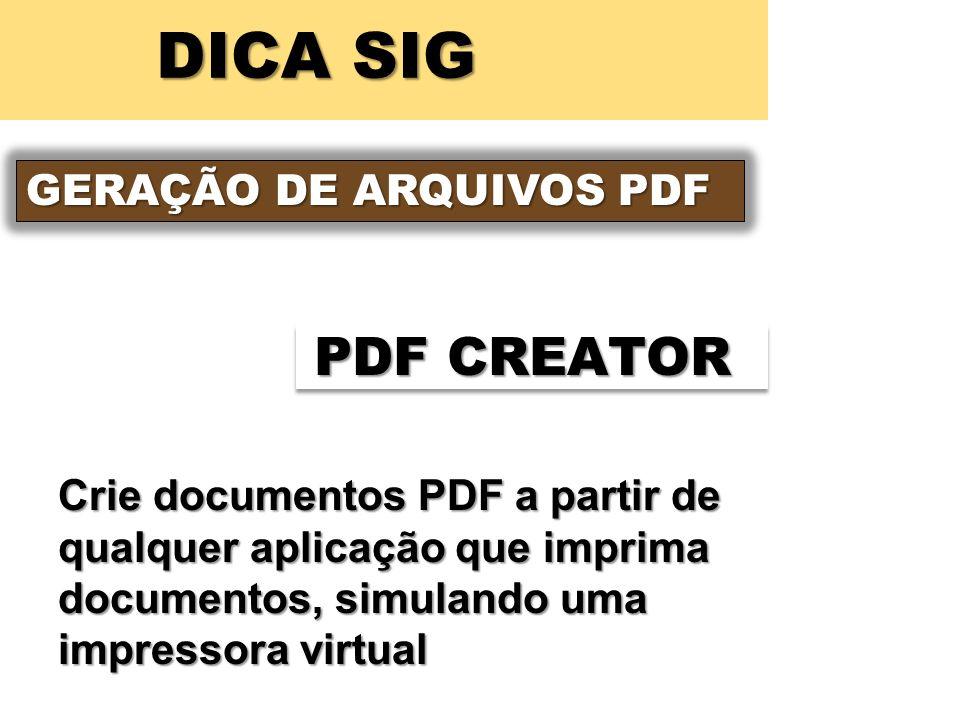 DICA SIG PDF CREATOR GERAÇÃO DE ARQUIVOS PDF