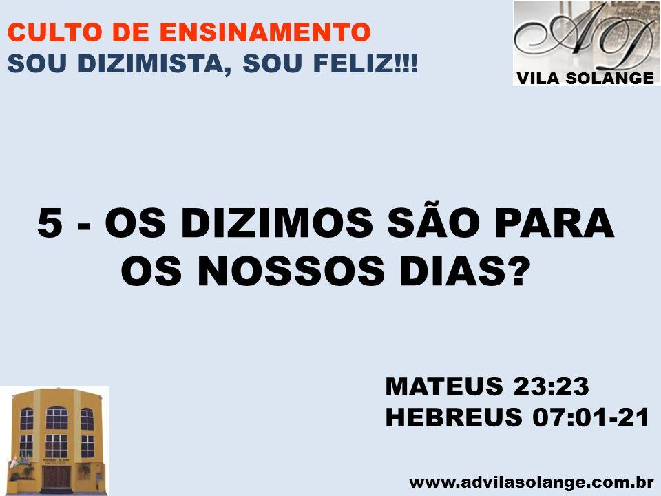 5 - OS DIZIMOS SÃO PARA OS NOSSOS DIAS CULTO DE ENSINAMENTO