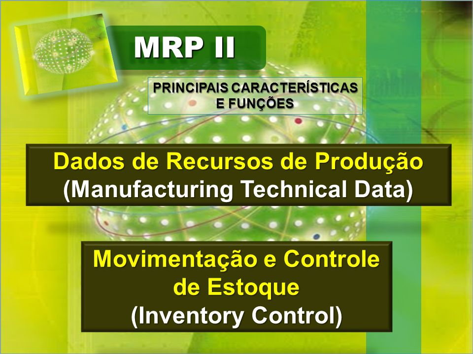 MRP II Dados de Recursos de Produção (Manufacturing Technical Data)