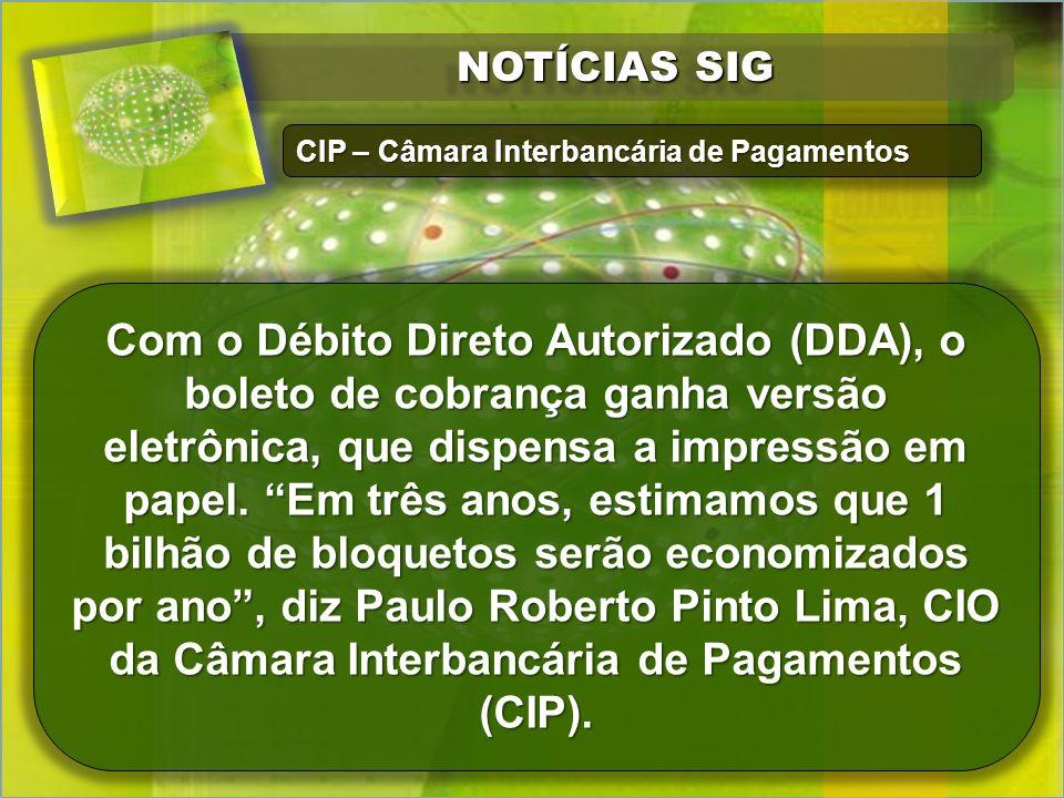 NOTÍCIAS SIG CIP – Câmara Interbancária de Pagamentos.