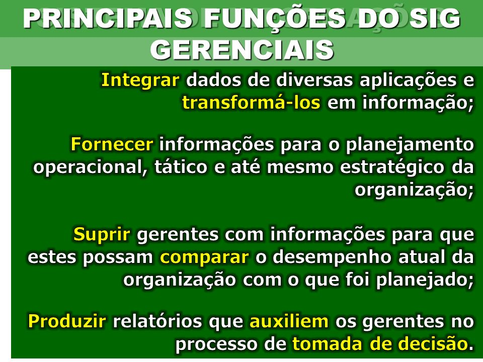 PRINCIPAIS FUNÇÕES DO SIG SISTEMA DE INFORMAÇÕES GERENCIAIS