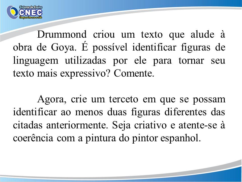 Drummond criou um texto que alude à obra de Goya