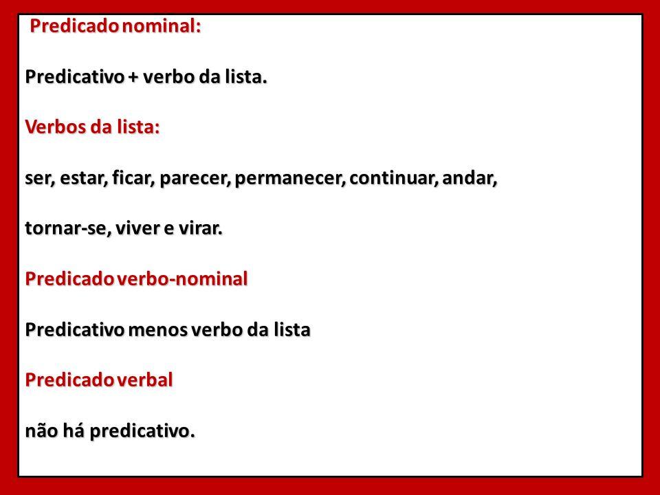Predicado nominal: Predicativo + verbo da lista