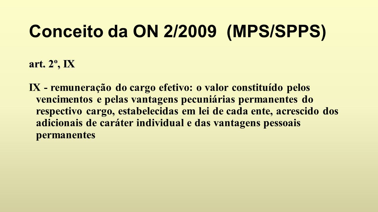 Conceito da ON 2/2009 (MPS/SPPS)