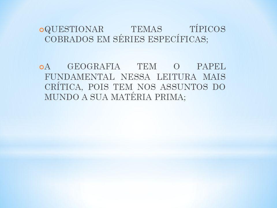 QUESTIONAR TEMAS TÍPICOS COBRADOS EM SÉRIES ESPECÍFICAS;