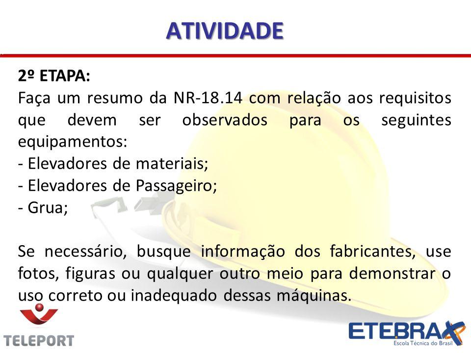 ATIVIDADE 2º ETAPA: Faça um resumo da NR-18.14 com relação aos requisitos que devem ser observados para os seguintes equipamentos: