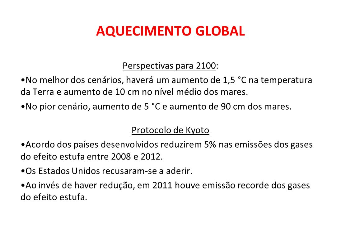 AQUECIMENTO GLOBAL Perspectivas para 2100: