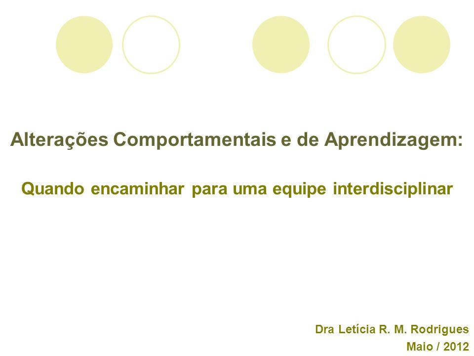 Dra Letícia R. M. Rodrigues Maio / 2012