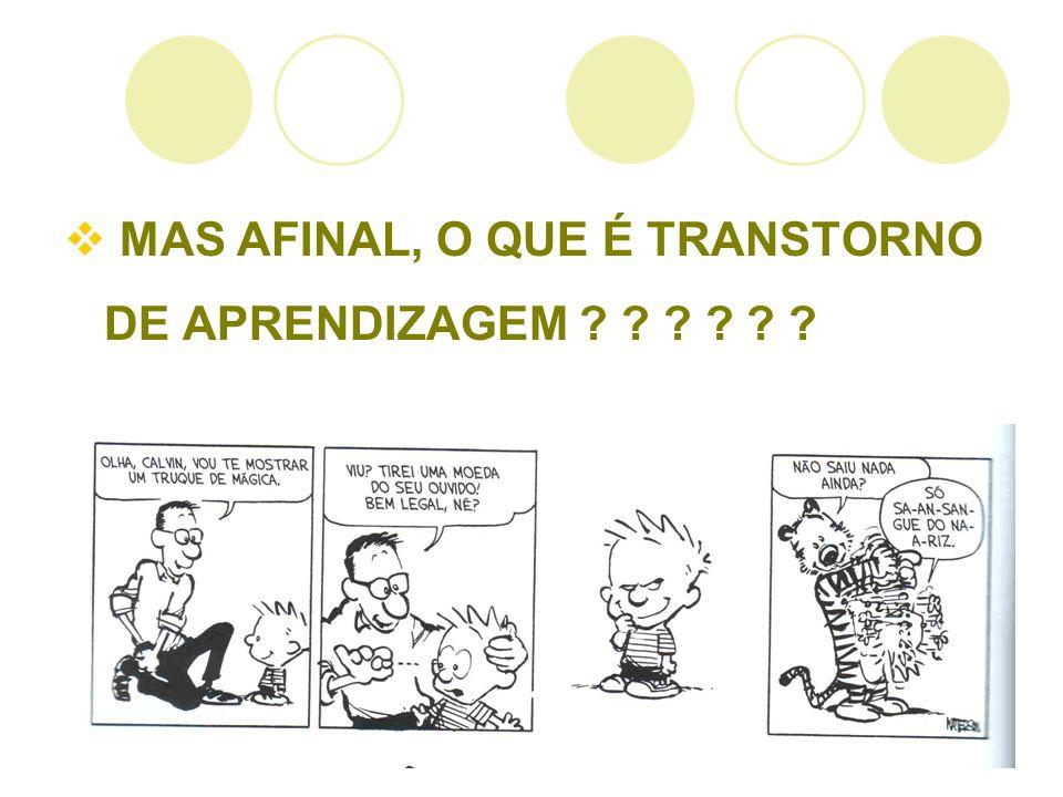 MAS AFINAL, O QUE É TRANSTORNO DE APRENDIZAGEM