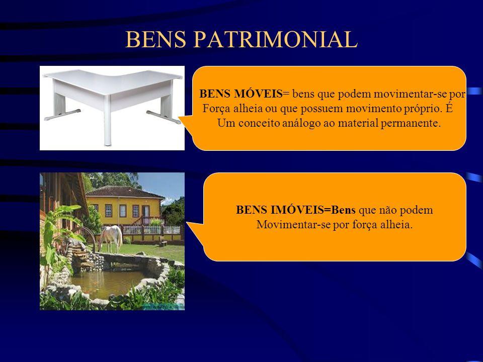 BENS PATRIMONIAL BENS MÓVEIS= bens que podem movimentar-se por