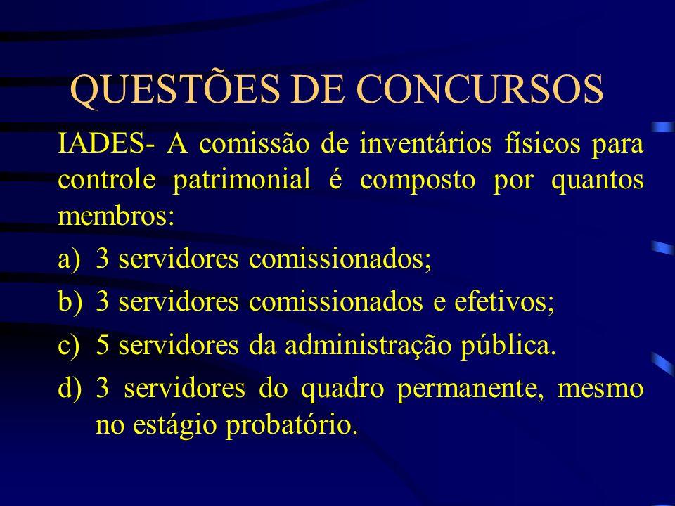 QUESTÕES DE CONCURSOS IADES- A comissão de inventários físicos para controle patrimonial é composto por quantos membros: