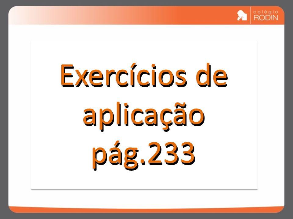 Exercícios de aplicação pág.233