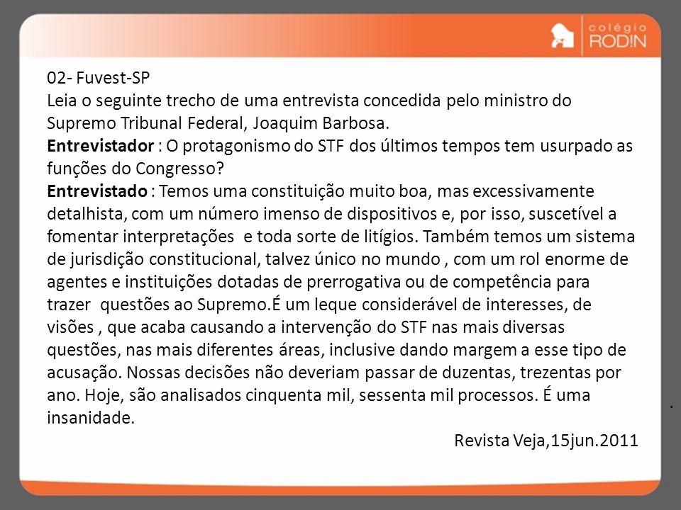 02- Fuvest-SP Leia o seguinte trecho de uma entrevista concedida pelo ministro do Supremo Tribunal Federal, Joaquim Barbosa.