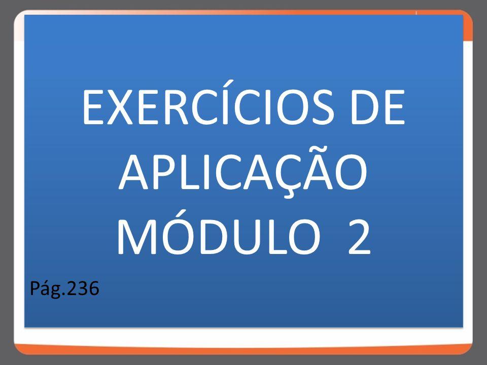 EXERCÍCIOS DE APLICAÇÃO MÓDULO 2