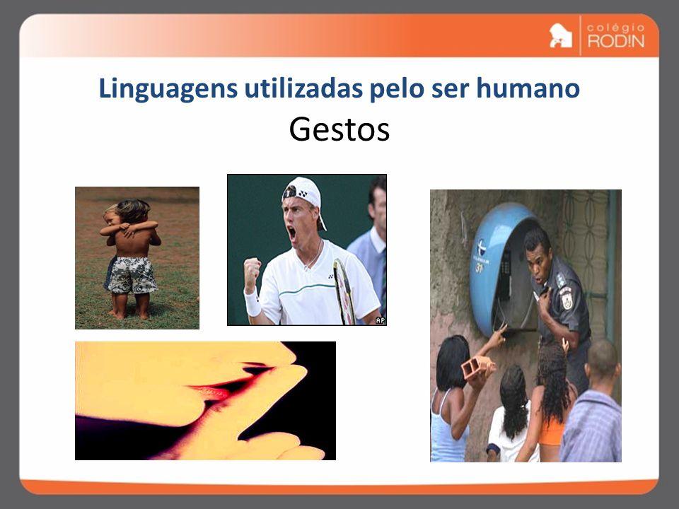 Linguagens utilizadas pelo ser humano Gestos