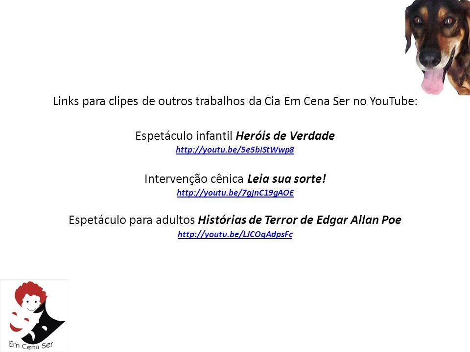 Links para clipes de outros trabalhos da Cia Em Cena Ser no YouTube: