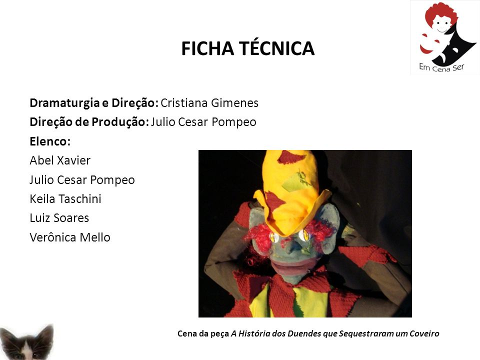 FICHA TÉCNICA Dramaturgia e Direção: Cristiana Gimenes