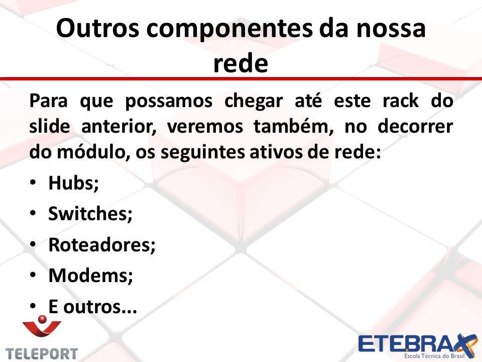 Outros componentes da nossa rede