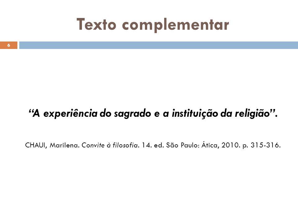 A experiência do sagrado e a instituição da religião .