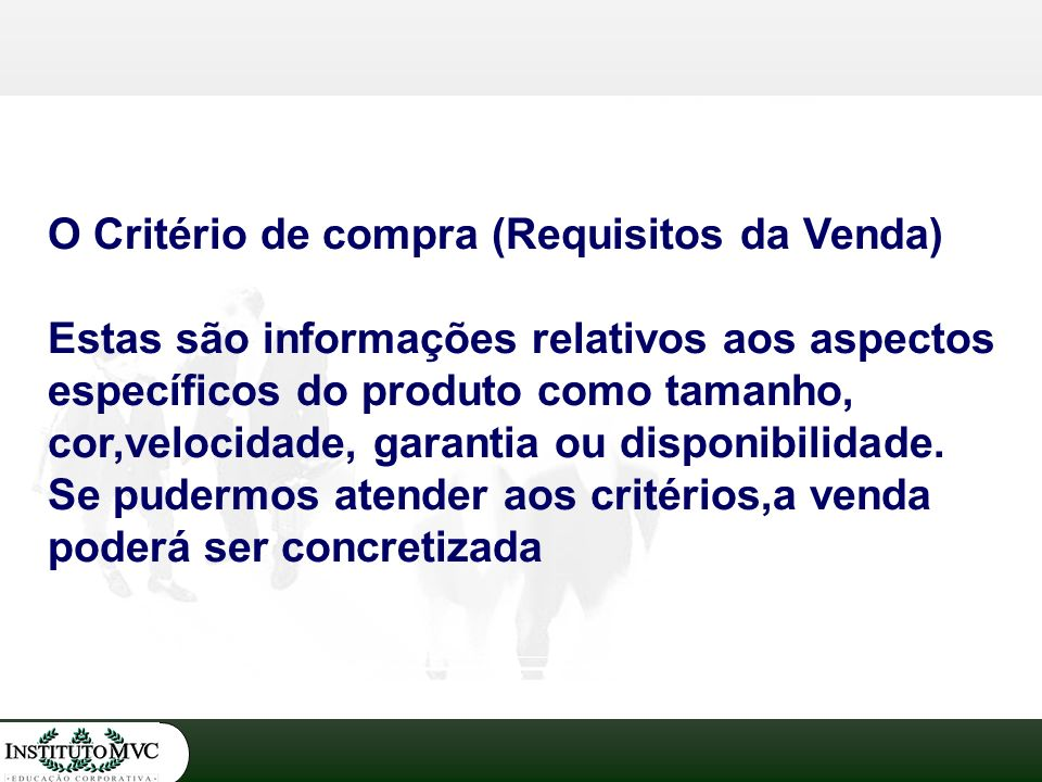 O Critério de compra (Requisitos da Venda)