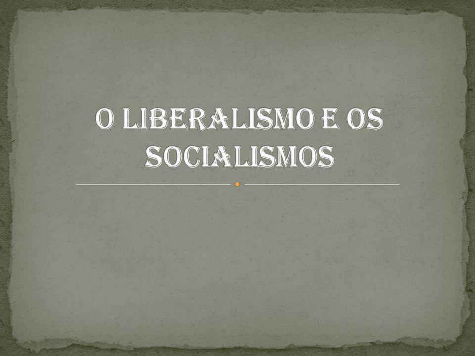 O Liberalismo e os Socialismos