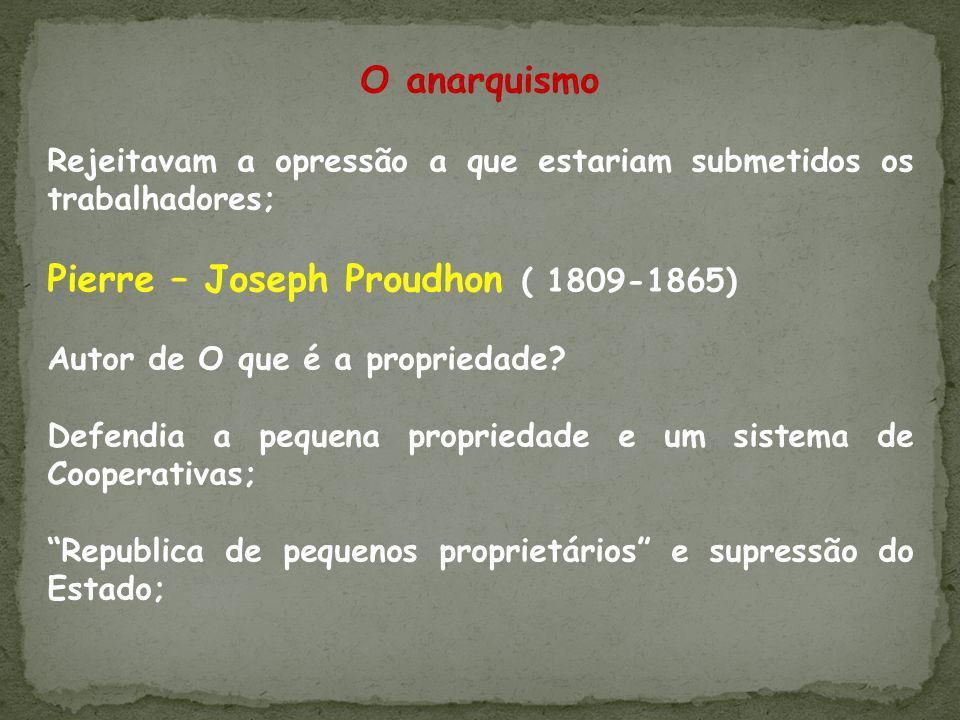 Pierre – Joseph Proudhon ( 1809-1865)