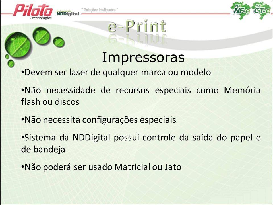 e-Print Impressoras Devem ser laser de qualquer marca ou modelo