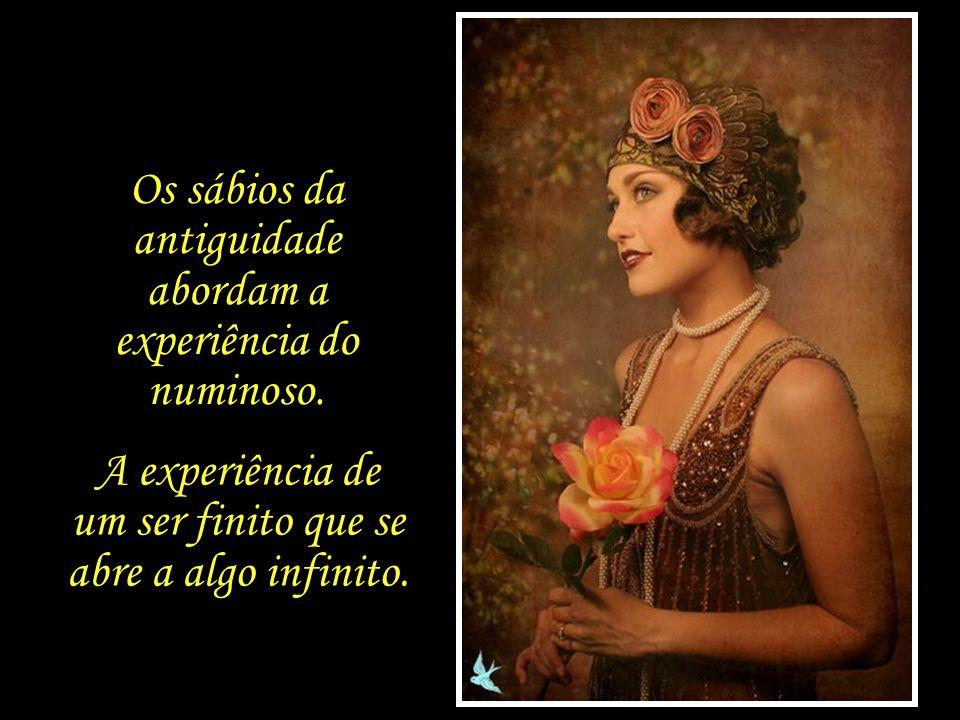 Os sábios da antiguidade abordam a experiência do numinoso.