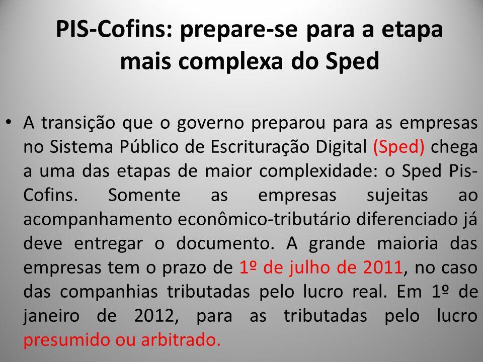 PIS-Cofins: prepare-se para a etapa mais complexa do Sped