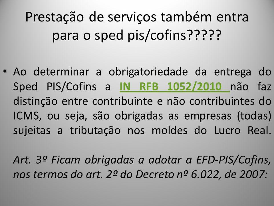 Prestação de serviços também entra para o sped pis/cofins