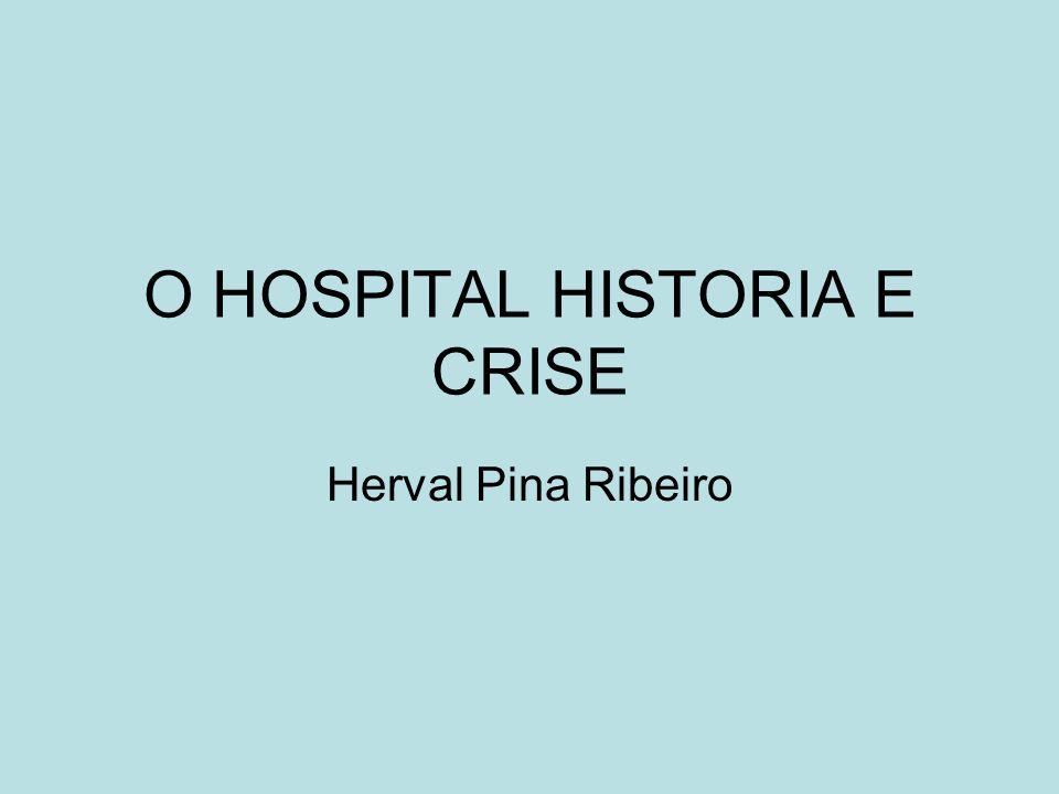 O HOSPITAL HISTORIA E CRISE