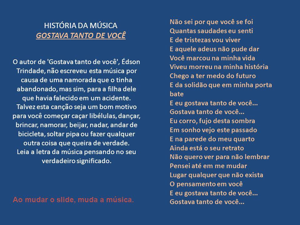 HISTÓRIA DA MÚSICA GOSTAVA TANTO DE VOCÊ
