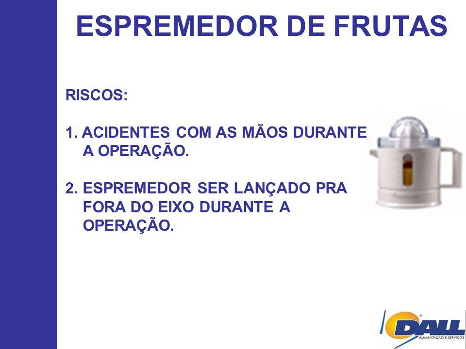 ESPREMEDOR DE FRUTAS RISCOS: