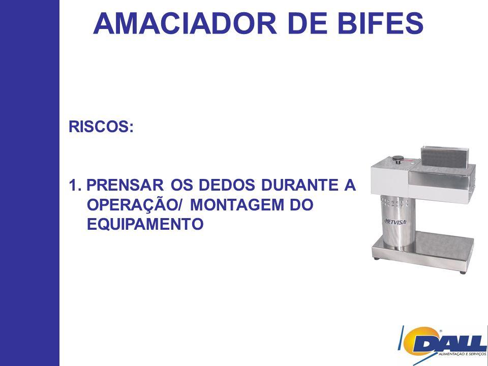 AMACIADOR DE BIFES RISCOS: