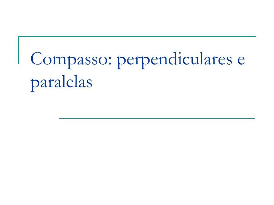 Compasso: perpendiculares e paralelas