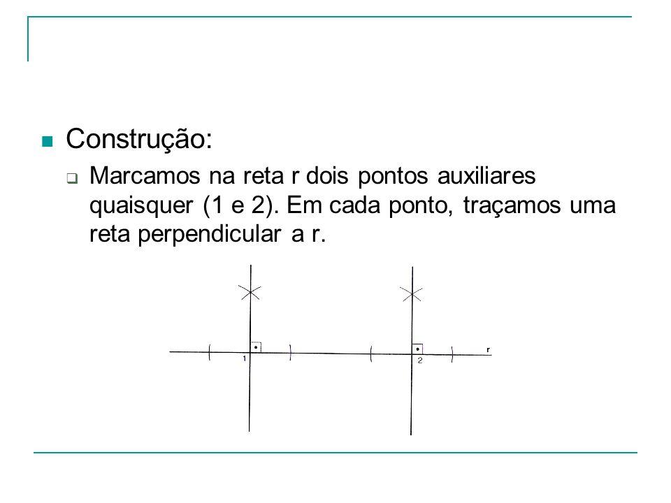 Construção: Marcamos na reta r dois pontos auxiliares quaisquer (1 e 2).