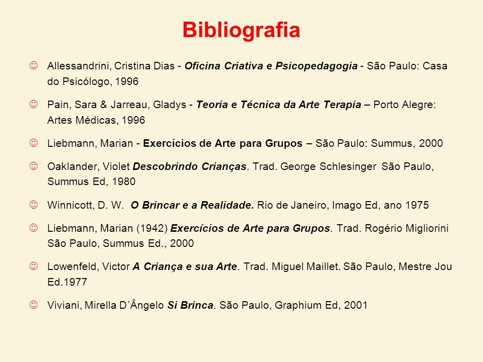 Bibliografia Allessandrini, Cristina Dias - Oficina Criativa e Psicopedagogia - São Paulo: Casa do Psicólogo, 1996.