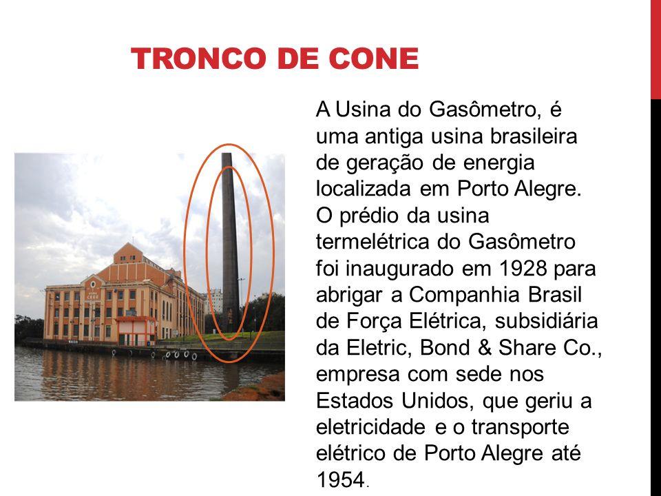 Tronco de cone A Usina do Gasômetro, é uma antiga usina brasileira de geração de energia localizada em Porto Alegre.