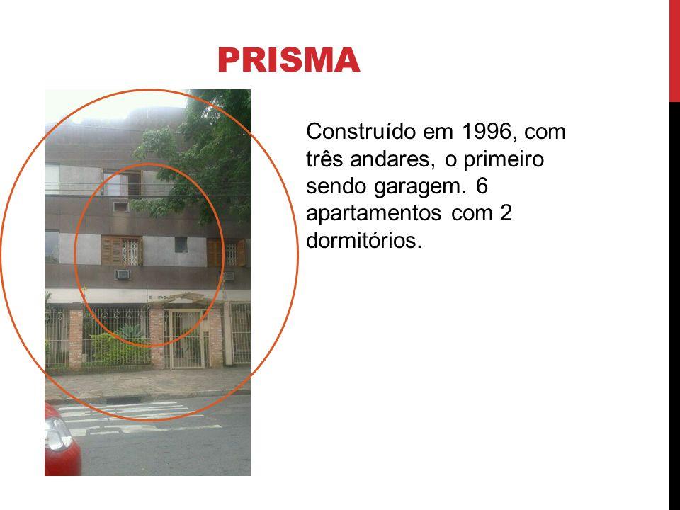 prisma Construído em 1996, com três andares, o primeiro sendo garagem.