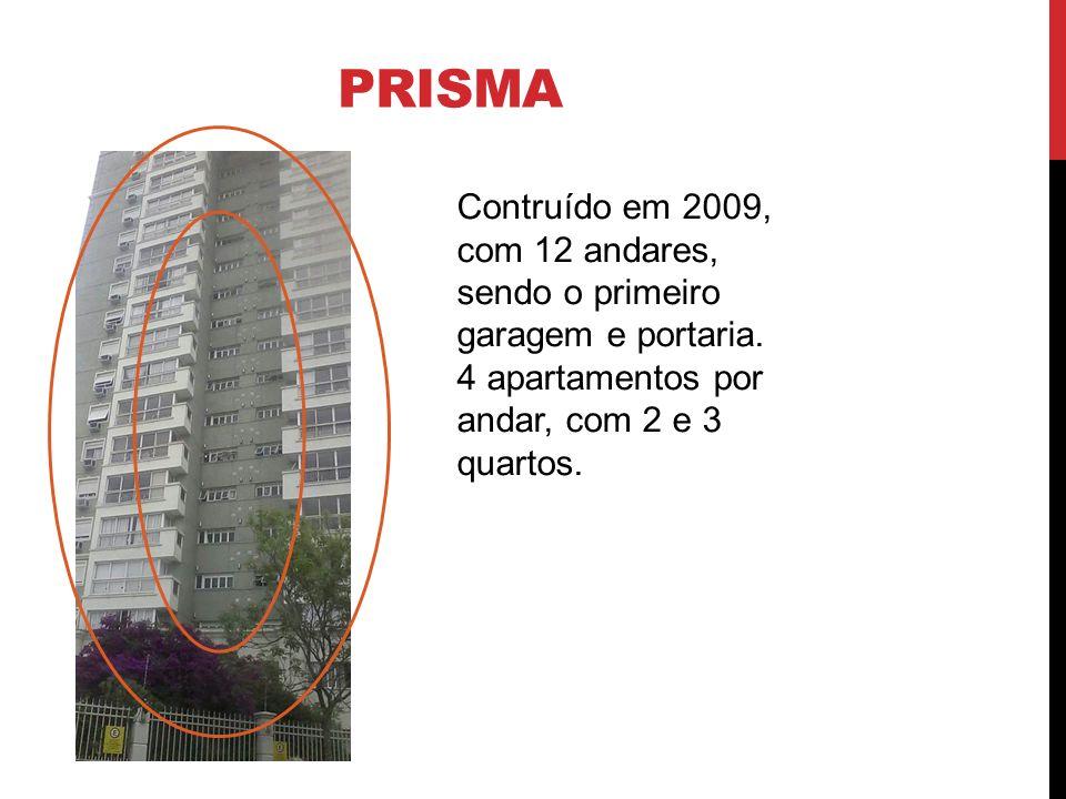 prisma Contruído em 2009, com 12 andares, sendo o primeiro garagem e portaria.