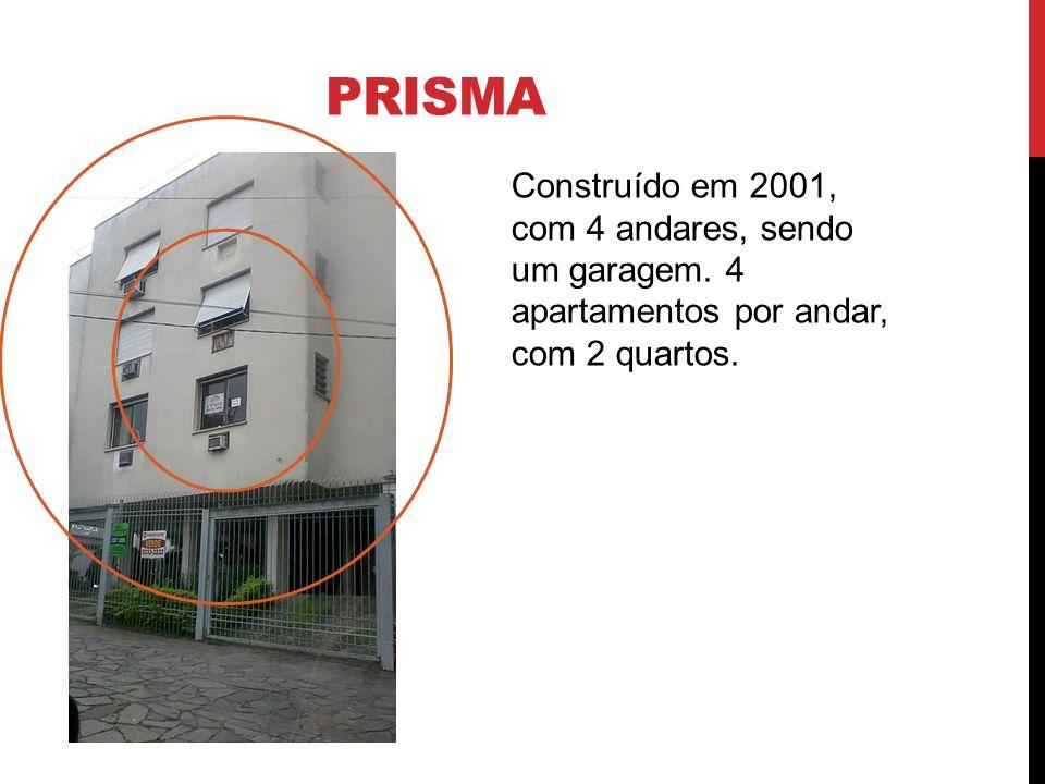 prisma Construído em 2001, com 4 andares, sendo um garagem.